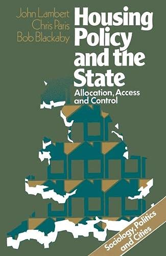 Housing policy and the state: Allocation, access,: Lambert, John R