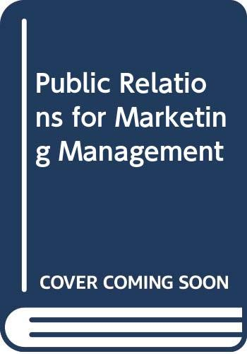 Public Relations for Marketing Management (Macmillan studies: Jefkins, Frank