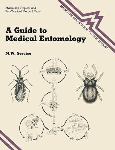 Guide to Medical Entomology (Macmillan tropical and: Service, M.W.