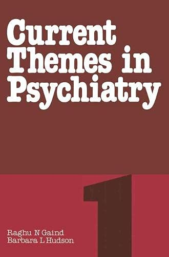 Current Themes in Psychiatry 1: Gaind, Raghu N. & Hudson, Barbara L.
