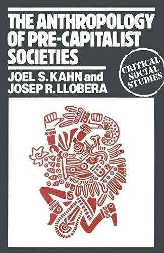 9780333234181: The Anthropology of Pre-capitalist Societies (Critical social studies)