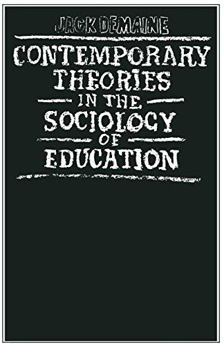 9780333234495: Contemporary Theories in the Sociology of Education