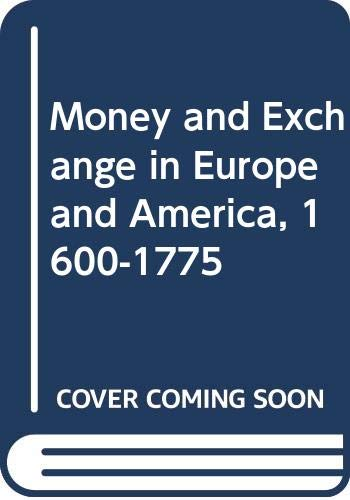 9780333234648: Money and Exchange in Europe and America, 1600-1775