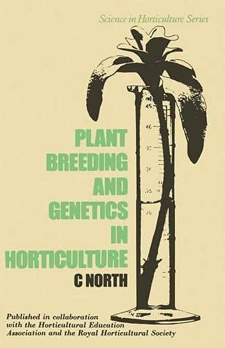 Plant breeding and genetics in horticulture: North, Christopher