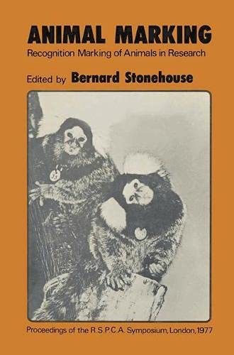 Animal Marking: Recognition Marking of Animals in Research: Stonehouse, Bernard (Ed.)