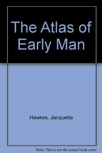 9780333236291: The Atlas of Early Man