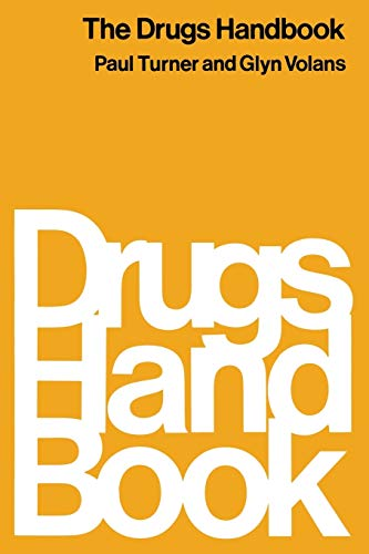 The Drugs Handbook.: Turner, Paul ; Volans, Glyn