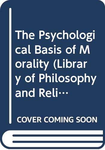 9780333236642: The Psychological Basis of Morality (Library of Philosophy and Religion)