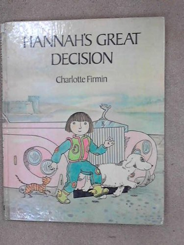 Hannah's Great Decision Firmin C (0333237196) by Firmin, Charlotte