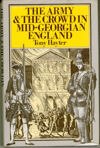 The Army and the Crowd in Mid-Georgian England: Hayter, Tony