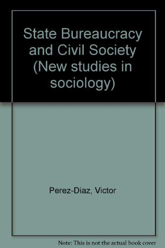 9780333237885: State Bureaucracy and Civil Society (New studies in sociology)