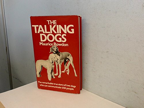 9780333238073: The Talking Dogs: The Remarkable Story of 2 Dogs Who Can Communicate with People