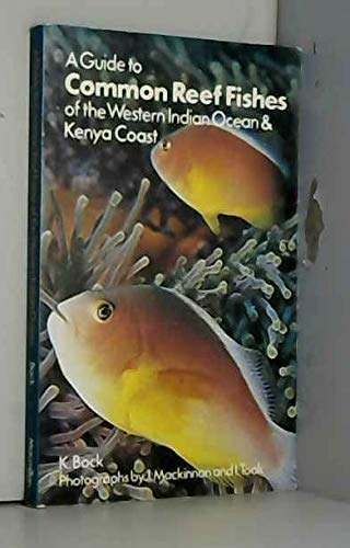 A Guide to Common Reef Fishes of: Bock, K.