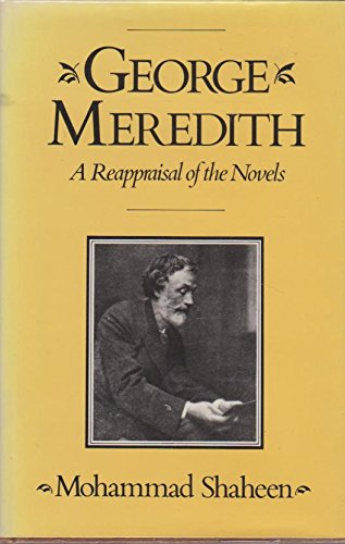 George Meredith: A Reappraisal of the Novels.: Mohammad Shaheen.