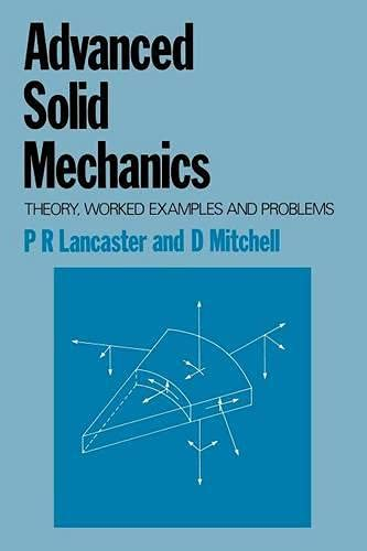 9780333240137: Advanced Solid Mechanics: Theory, worked examples and problems