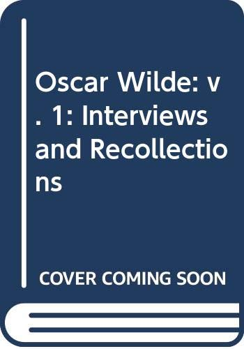 9780333240403: Oscar Wilde: v. 1: Interviews and Recollections