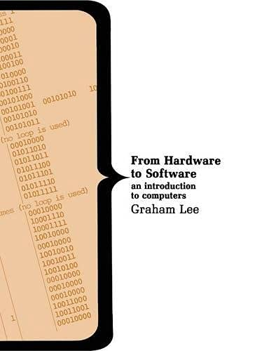 From Hardware to Software: an introduction to: Lee, Graham