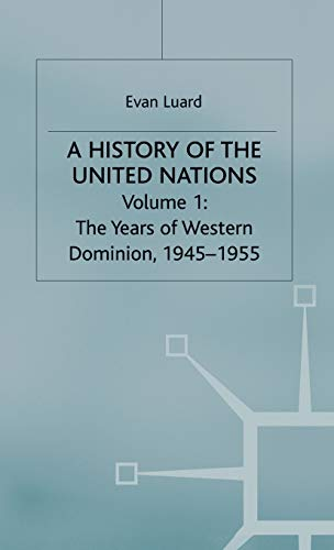 9780333243893: A History of the United Nations: Volume 1: The Years of Western Domination, 1945-1955