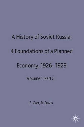 9780333245712: A History of Soviet Russia: v. 1, Pt. 2: Section 4-Foundations of a Planned Economy 1926-29 (V.1 Pt.4)