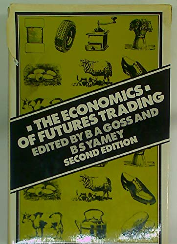 The Economics of Futures Trading Readings selected, edited and introduced by