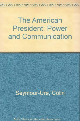 9780333246320: The American President: Power and Communication