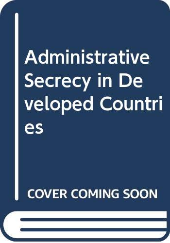 9780333246368: Administrative Secrecy in Developed Countries (Studies in adminstrative procedures) (English and French Edition)