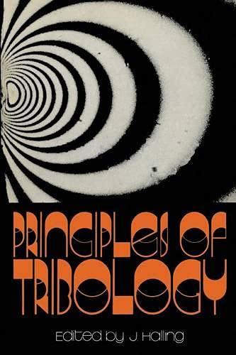 Principles of Tribology: Halling, J., Editor