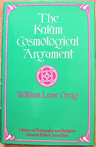 9780333248096: Kalam Cosmological Argument (Library of Philosophy & Religion)
