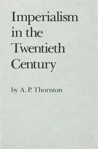 Imperialism in the Twentieth Century: A. P. Thornton