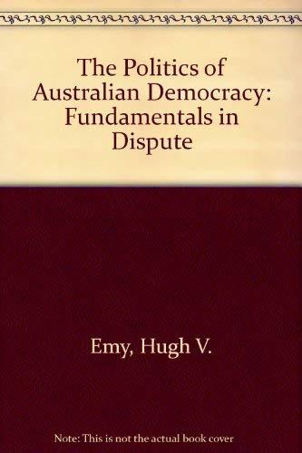 9780333251317: The politics of Australian democracy: Fundamentals in dispute