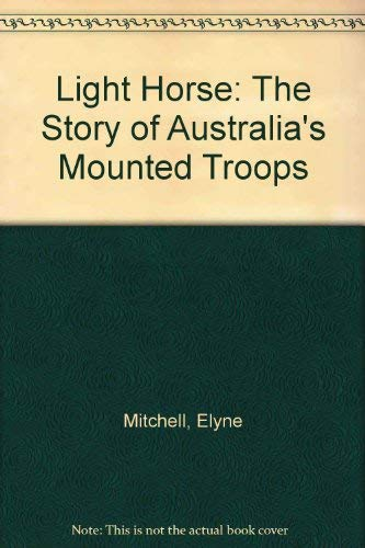 9780333251416: Light Horse: The Story of Australia's Mounted Troops
