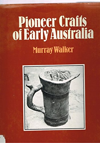 Pioneer Crafts of Early Australia