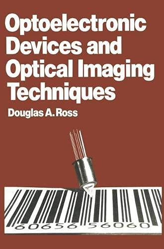 Optoelectronic Devices and Optical Imaging Techniques (Electrical and electronic engineering): Ross...