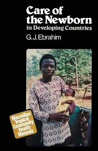 9780333253625: Care of the Newborn in Developing Countries (Macmillan tropical community health manuals)
