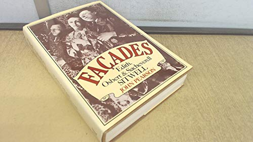 Facades: Edith, Osbert and Sacheverell Sitwell: Pearson, John