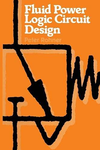 9780333256473: Fluid Power Logic Circuit Design: Analysis, Design Methods and Worked Examples