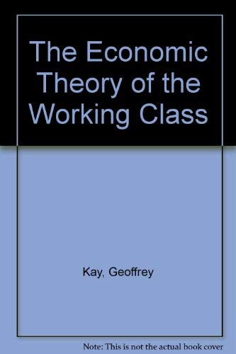9780333257470: The Economic Theory of the Working Class