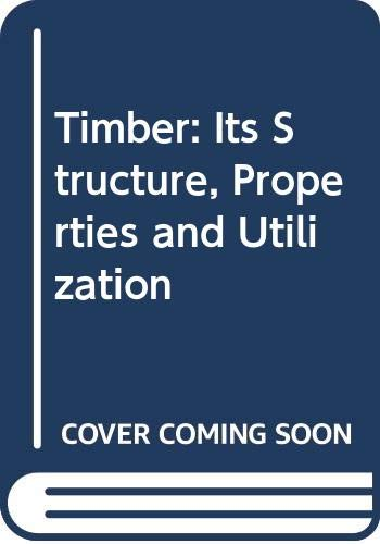 9780333257517: Timber: Its Structure, Properties and Utilization. 6th edition.