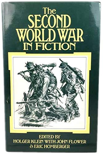 The Second World War in Fiction (Studies: Klein, Holger, Flower,