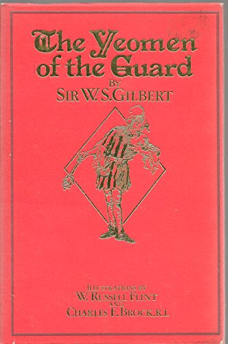 The Yeomen of the Guard, Or, the: Gilbert, W.S.