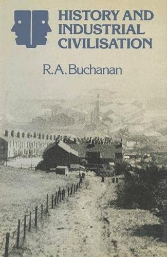 History and Industrial Civilisation.: Buchanan, R.A.