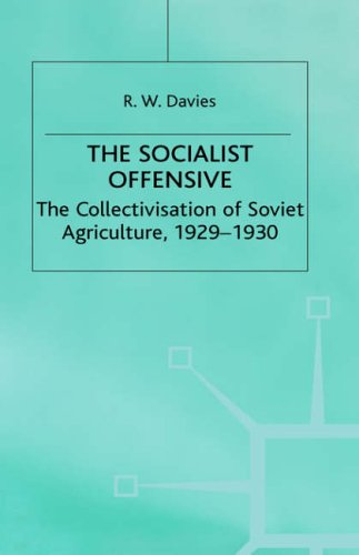 9780333261712: The Socialist Offensive - The Collectivization of Soviet Agriculture, 1929-1930. The Industrialisation of Soviet Russia 1 : The Socialist Offensive - The Collectivization of Soviet Agriculture Vol 1