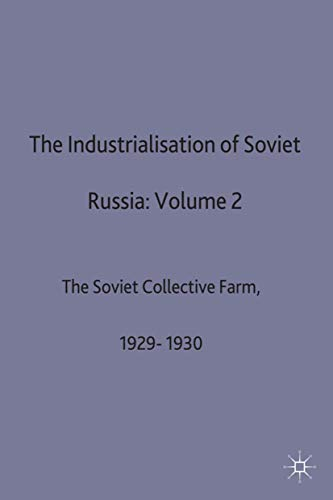 9780333261729: The Industrialisation Of Soviet Russia: Volume 2: The Soviet Collective Farm, 1929-1930