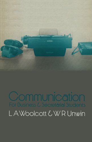 Communication: for Business and Secretarial Students (Macmillan: Woolcott, Lysbeth A.