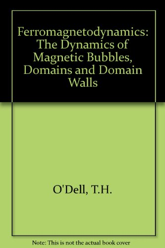 9780333264133: Ferromagnetodynamics: The Dynamics of Magnetic Bubbles, Domains and Domain Walls