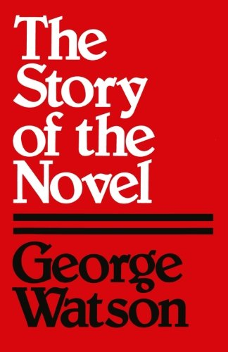 The Story of the Novel: George Watson