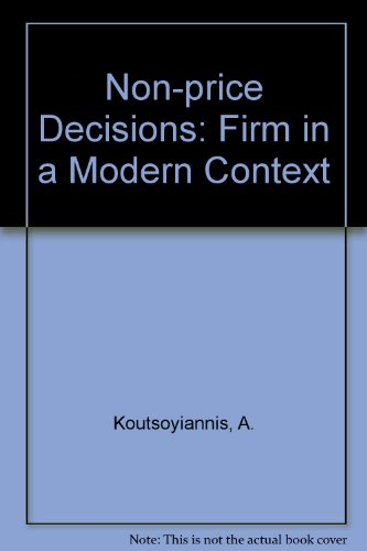 Non-Price Decisions The Firm in a Modern Context