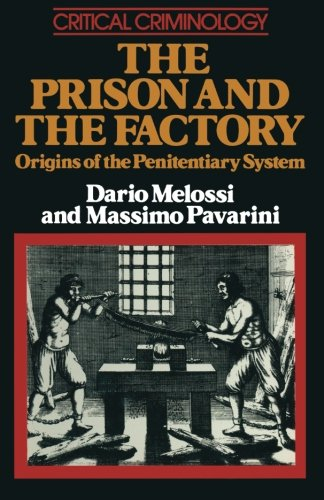 9780333266670: The Prison and the Factory: Origins of the Penitentiary System (Critical Criminology)