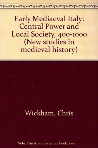 9780333266717: Early Mediaeval Italy: Central Power and Local Society, 400-1000 (New studies in medieval history)