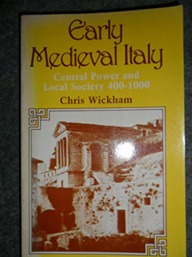 9780333266724: Early Mediaeval Italy: Central Power and Local Society, 400-1000 (New studies in medieval history)